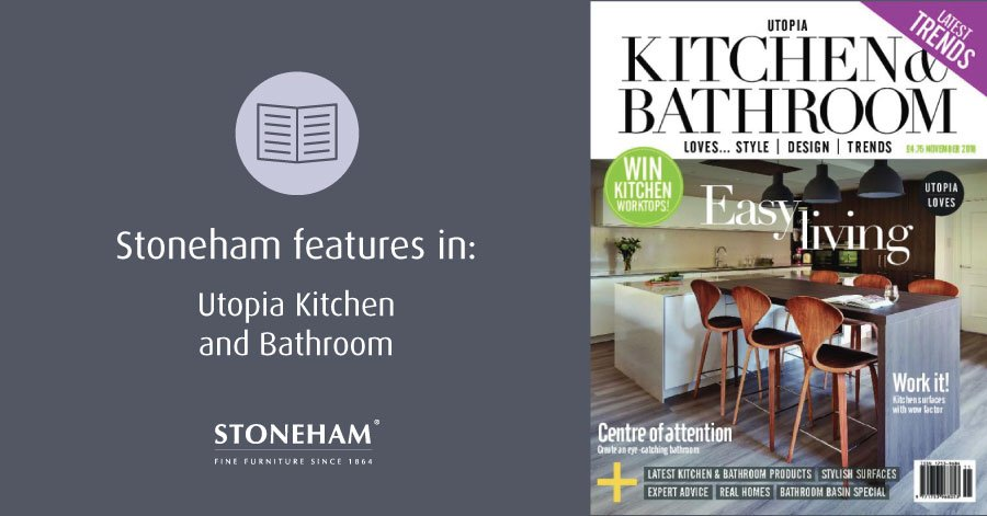 Stoneham is delighted to feature in Utopia Kitchen and Bathroom's November 2018 issue.