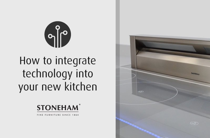 How to integrate technology into your new kitchen