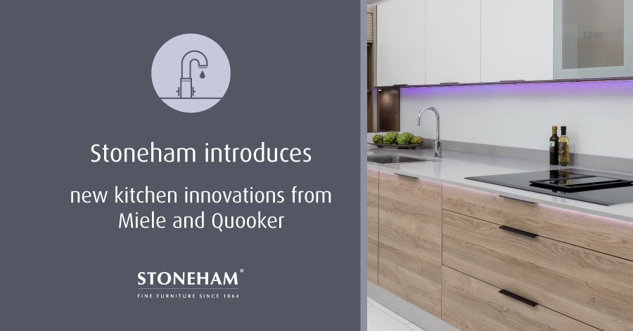 Stoneham introduces new kitchen innovations from Miele and Quooker